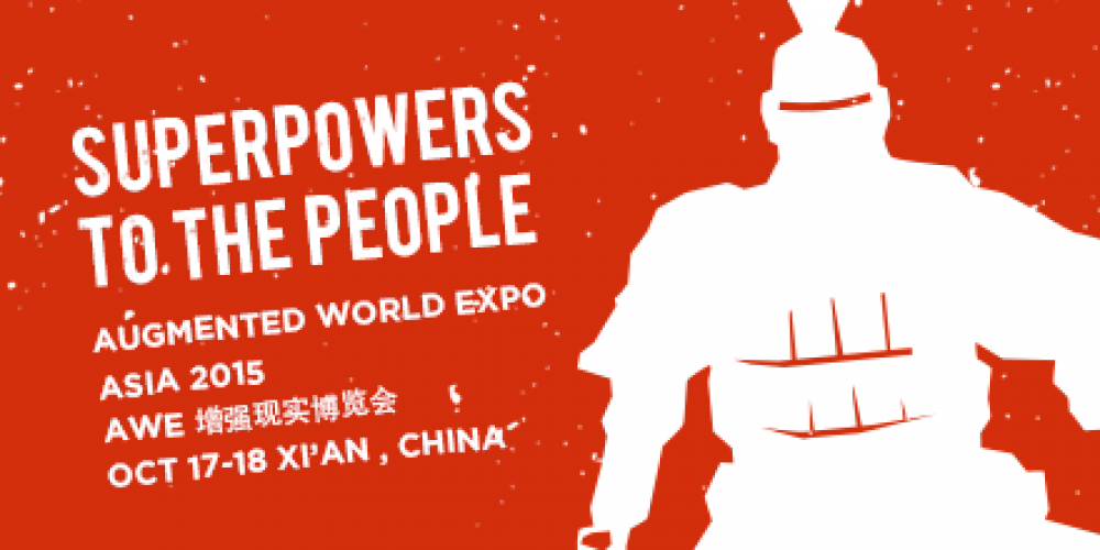 Augmented World Expo Asia 2015 Set for October 17-18 2015 in Xi'an China