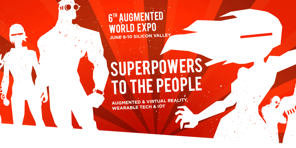 A New brave world – Super Powers to the People at Augmented World Expo 2015