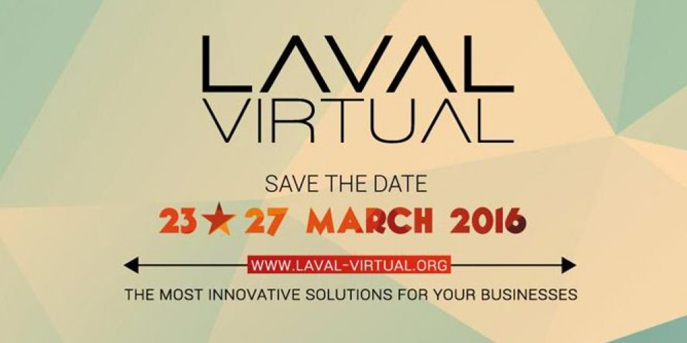 Laval Virtual, Laval France From March 21-27, 2016